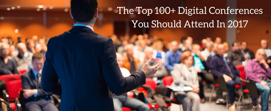 Top 100 Digital Conferences You Should Attend In 2017