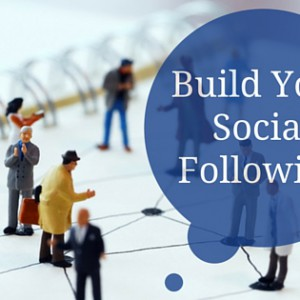 How to Build Your Social Following