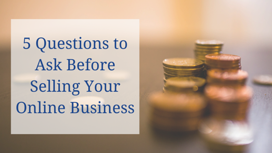 5 Questions to Ask Before Selling Your Online Business featured image
