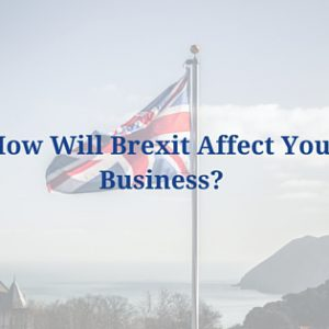 How Will Brexit Affect Your Business- (1)