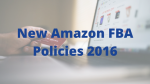 New Amazon FBA Policies 2016
