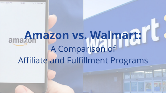walmart vs amazon a comparison of affiliate fulfillment programs