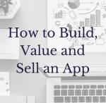 App Valuation: How to Build, Value and Sell an App