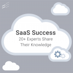 20+ SaaS Leaders Share Their Secrets to Success