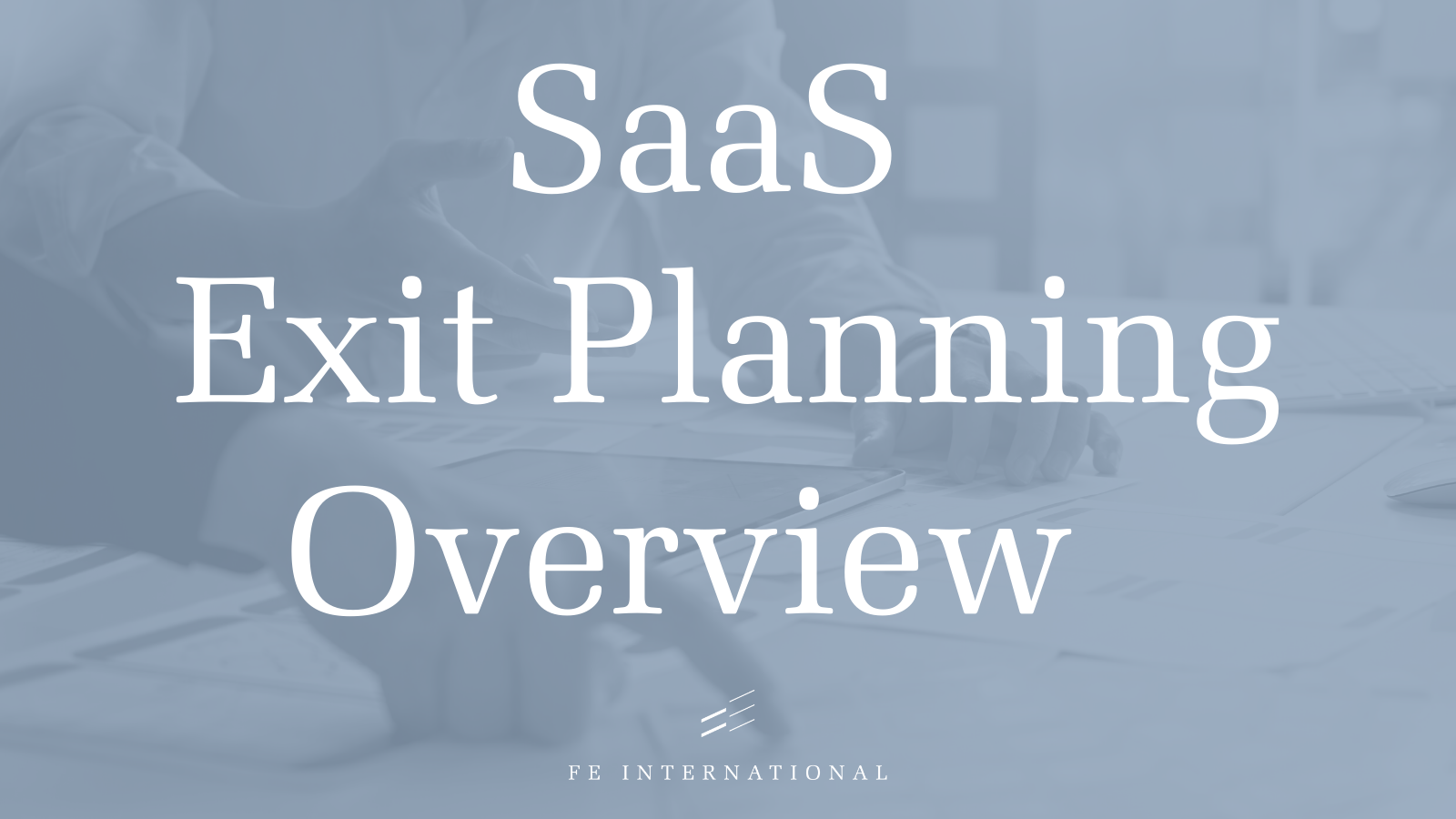 SaaS Exit Planning Overview blog cover